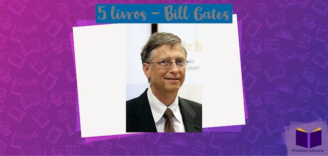 Cinco livros recomendados por Bill Gates