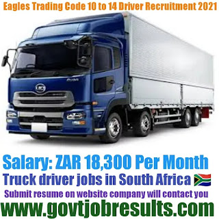 Eagle Trading Code 10 to 14 Truck Driver Recruitment 2021