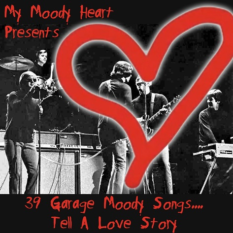My Moody Heart presents: V A  39 Garage Moody Songs    Tell A Love