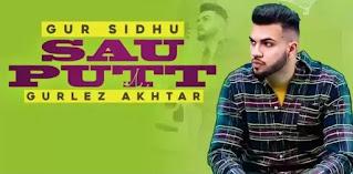 SAU PUTT Lyrics - Gur Sidhu x Gurlej Akhtar