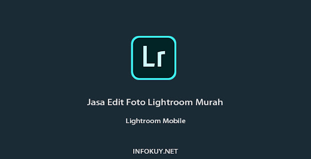 Jasa Edit Foto Lightroom