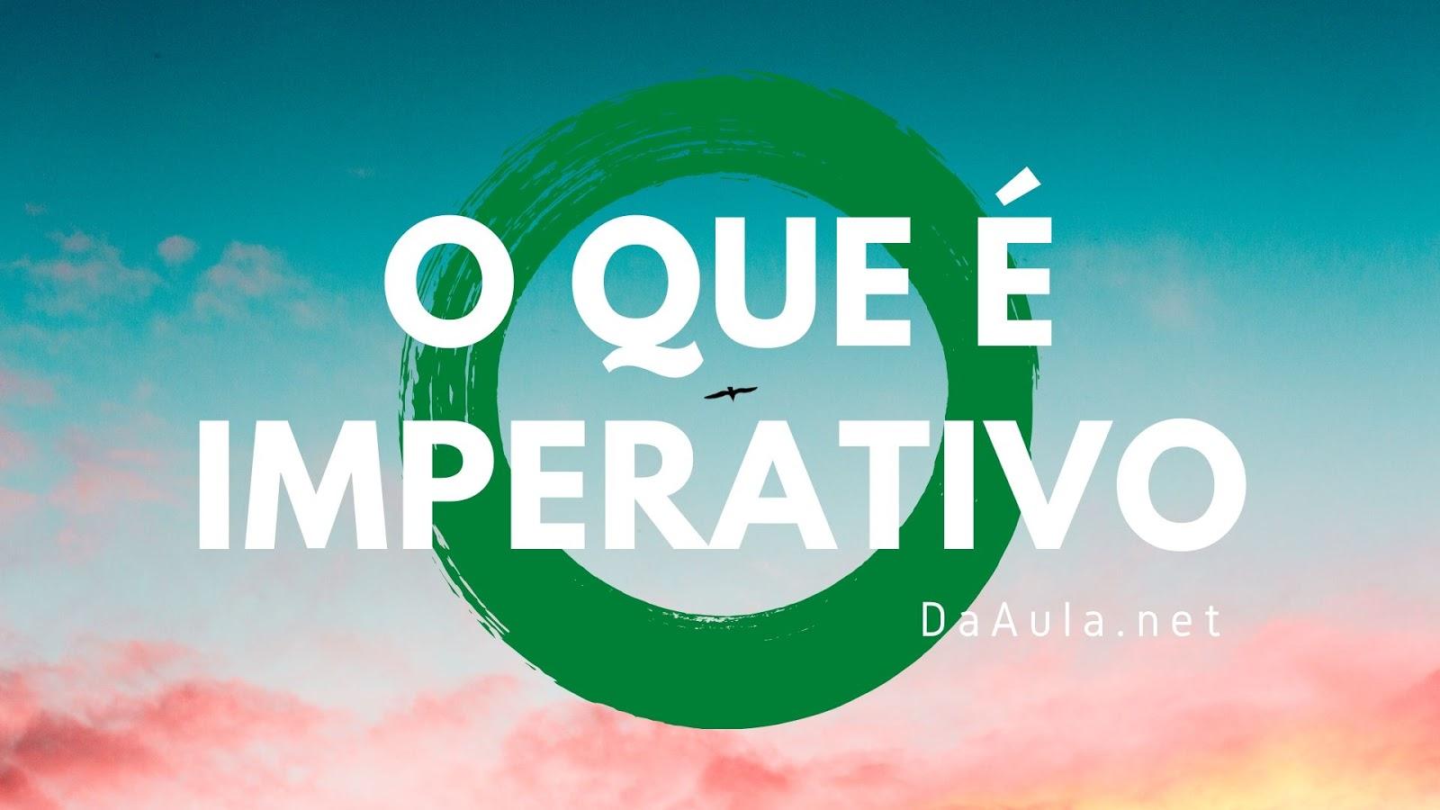 Língua Portuguesa: O que é Imperativo