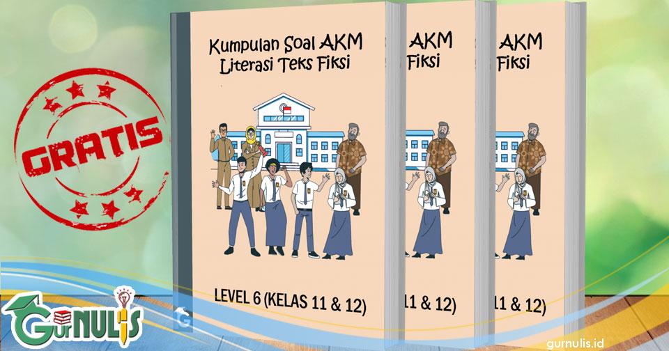 Kumpulan Soal AKM Literasi Teks Fiksi Level 6 (Kelas 11 dan 12) - www.gurnulis.id