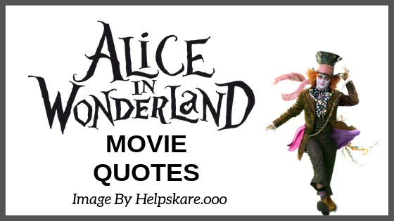 Alice in Wonderland Movie Quotes