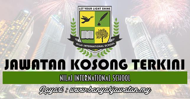 Jawatan Kosong di Nilai International School - 22 January ...