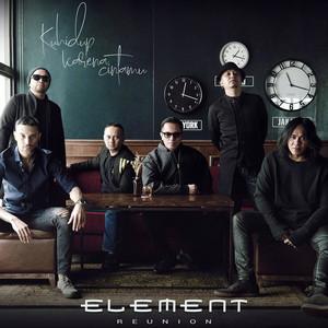 Element Reunion - Kuhidup Karena Cintamu