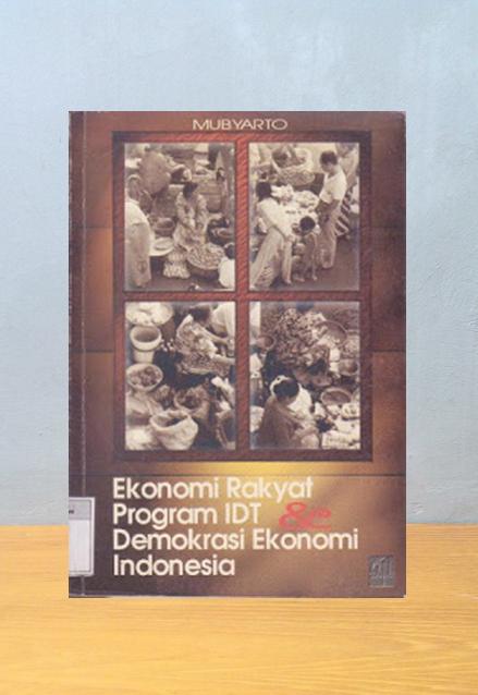 EKONOMI RAKYAT, PROGRAM IDT, DEMOKRASI EKONOMI, Mubyarto