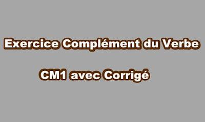 Exercice Complément du Verbe CM1 Avec Corrigé