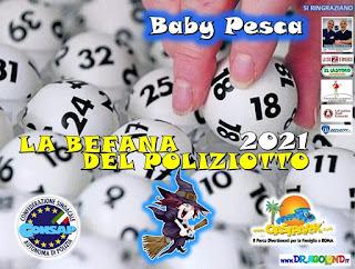Estrazione Premi della Baby Pesca, sabato 16 gennaio 2021 all'Oasi Park, in diretta sulle pagine Facebook Befana Poliziotto CONSAP e Oasi Park