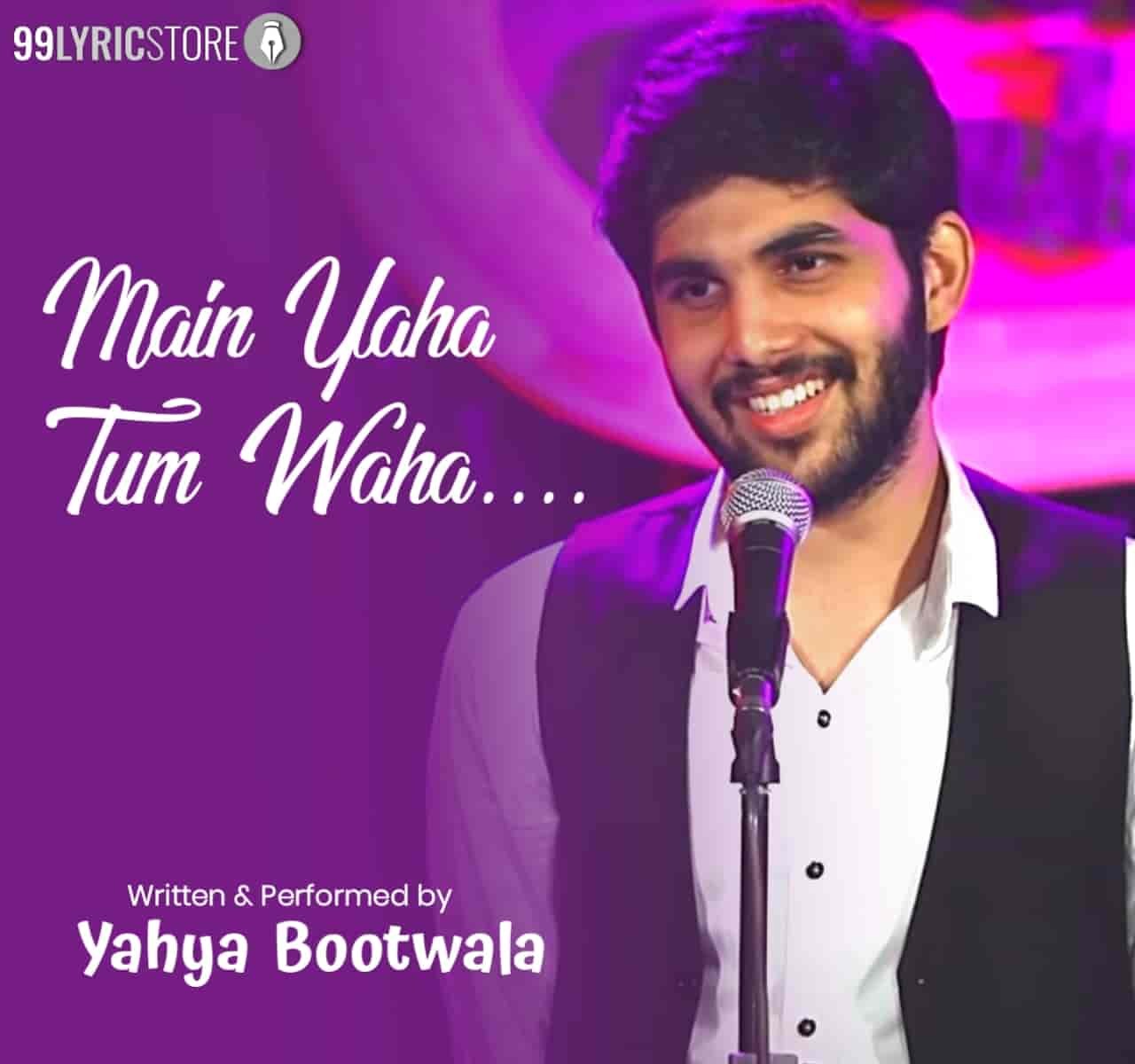 About This Poetry :- This Beautiful Love Poetry 'Main Yaha Tum Waha' which is written and performed by Yahya Bootwala and Published this poetry in his own YouTube channel Yahya Bootwala Official.