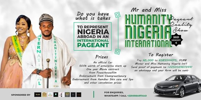 REGISTRATION HAS COMMENCED FOR THE 4TH  EDITION OF MR AND MISS HUMANITY NIGERIA INTERNATIONAL PAGEANT REALITY SHOW 2021(SEASON 4)