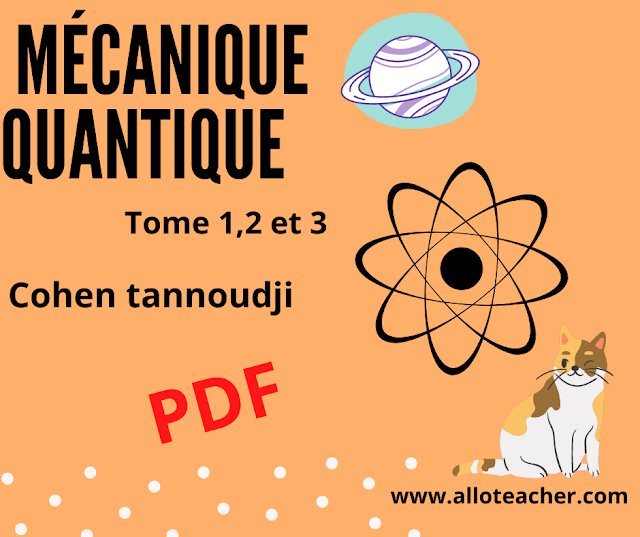 Livres Mécanique Quantique Tome 1,2 et 3 Cohen-Tannoudji PDF