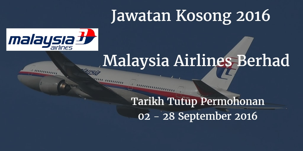 Jawatan Kosong Malaysia Airlines Berhad 02 - 28 September 2016