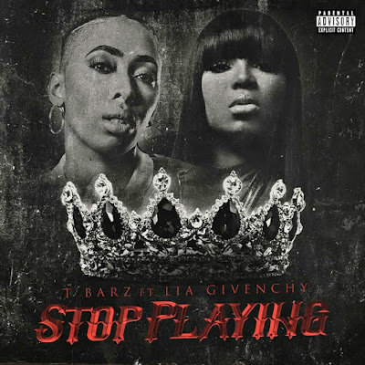 """@TBARZZZZ releases The """"In-your-face"""" #New #Single """"Stop Playing"""" featuring @LIAGIVENCHY"""