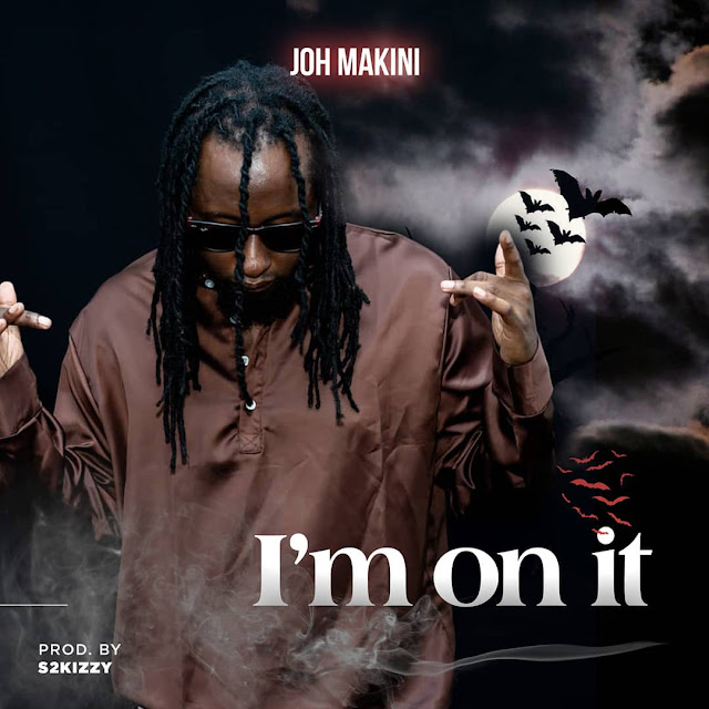 I'M On It By Joh Makini