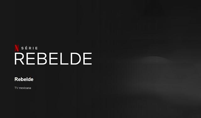 Vem aí! Netflix adiciona página do remake em formato de série da novela argentina 'Rebelde Way' em sua plataforma