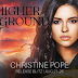 #release #blitz - Higher Ground by Christine Pope  @christinejpope  @agarcia6510