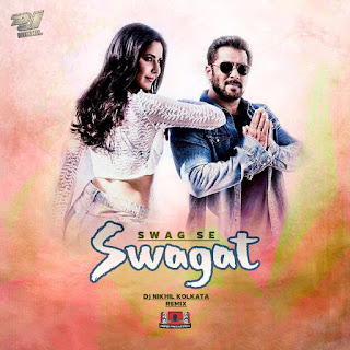 Swag Se Swagat Remix - DJ Nikhil Kolkata