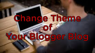 Blogger Theme Changing Process in Hindi