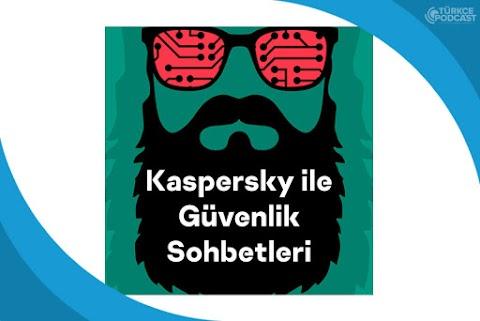 Kaspersky ile Güvenlik Sohbetleri Podcast