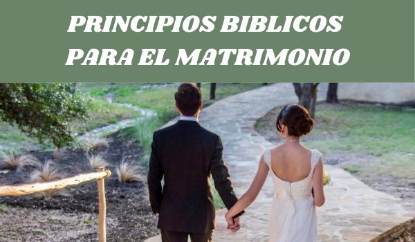PRINCIPIOS BIBLICOS PARA EL MATRIMONIO