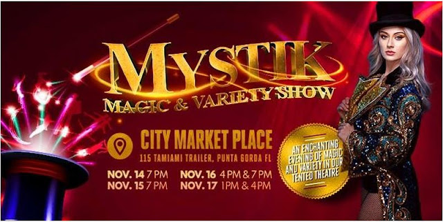 MYSTIK - MAGIC & VARIETY SHOW in Punta Gorda, FL. November - 2019 at City Marketplace.