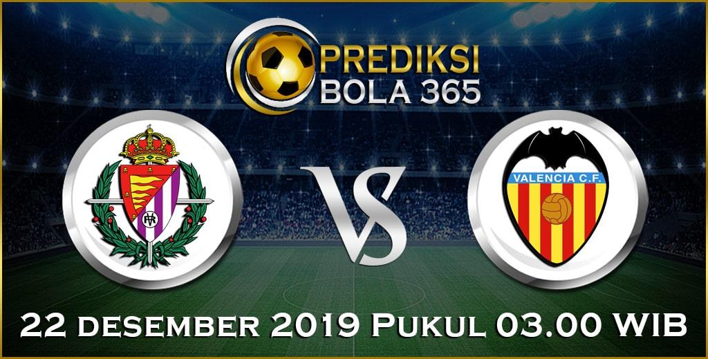 Prediksi Skor Bola Valladolid vs Valencia 22 Desember 2019 Akurat Hari Ini