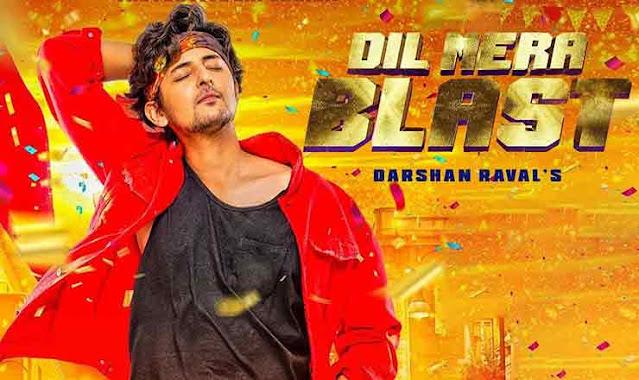 Dil Mera Blast – Darshan Raval