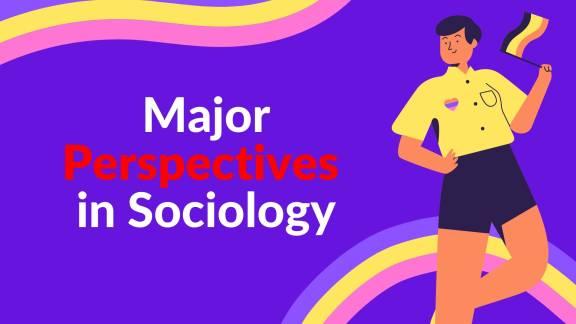 Three Major Perspectives in Sociology   समाजशास्त्र में शर्तें