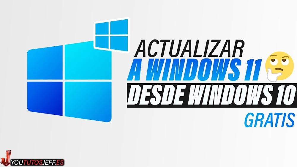 Actualizar a Windows 11 desde Windows 10