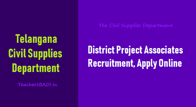 telangana civil supplies district project associates recruitment 2018 apply online,district project associates online application form,last date to apply for dpa recruitment,district project associates results