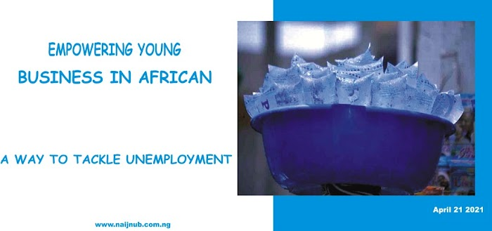 Empowering Young Businesses as a Way to Tackle Unemployment