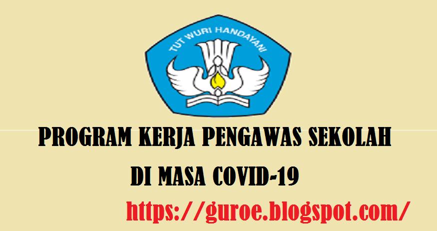 Download Contoh Program Kerja Pengawas Sekolah (SD SMP SMA SMK) Di Masa Covid-19