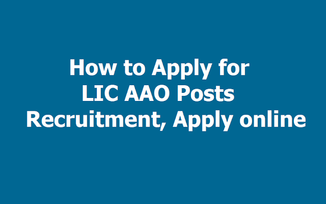 How to Apply for LIC AAO Posts