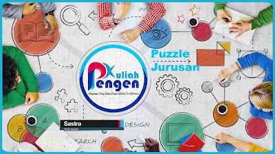 Puzzle Jurusan – Bedah Jurusan Sastra