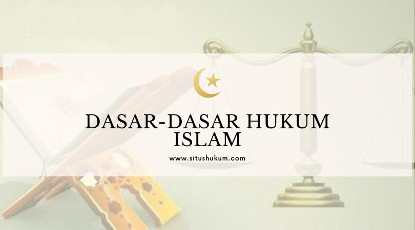 Pengertian dan Sumber Hukum Islam