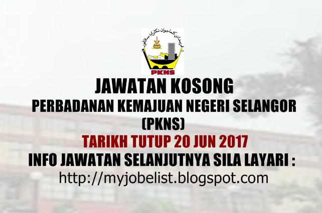Jawatan Kosong Perbadanan Kemajuan Negeri Selangor (PKNS) Julai 2017