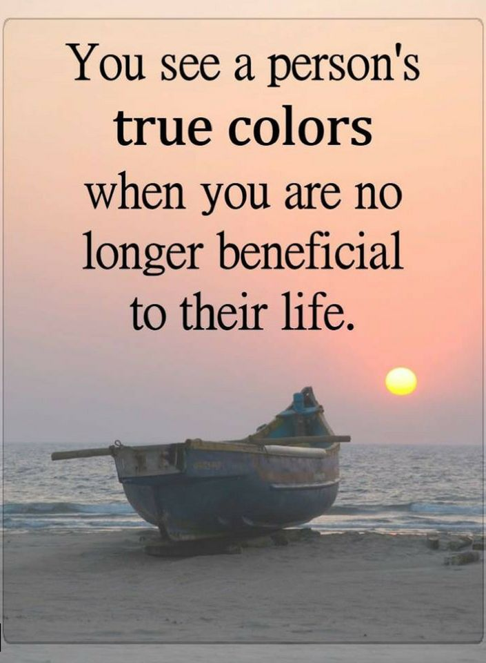 Quotes You See A Persons True Colors When You Are No Longer