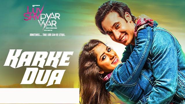 Karke Dua Lyrics Javed Ali | Luv Shv Pyar Vyar