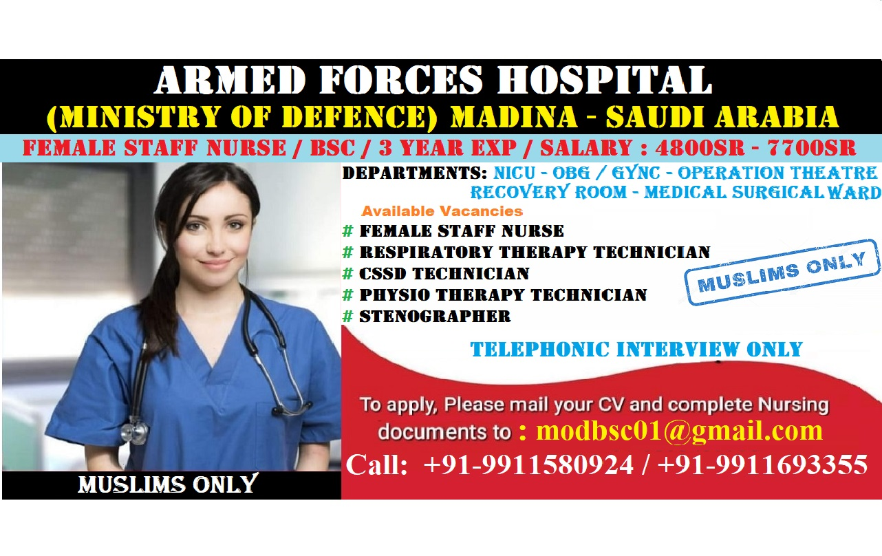 Urgently Required Staff Nurses & Technicians for Armed Forces Hospital,(Ministry of Defence),MADINA,SAUDI ARABIA.