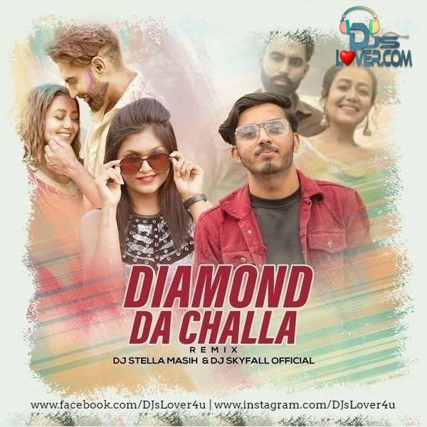 Diamond Da Challa Remix DJ Stella Masih x DJ Skyfall Official