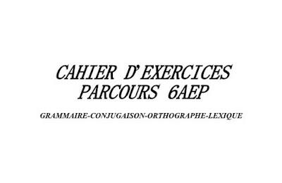 cahier-d'exercices-parcours-6aep-grammaire-conjugaison-orthographe-lexique