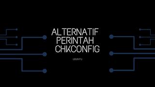 Alternatif Perintah chkconfig