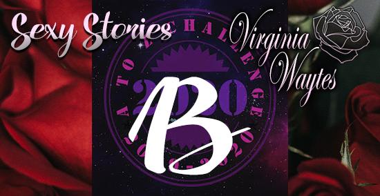 Virginia Waytes' Sexy Stories - AtoZChallenge 2020 - B