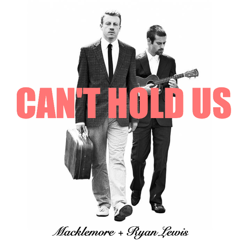 Can T Hold Us - Macklemore Ryan Lewis