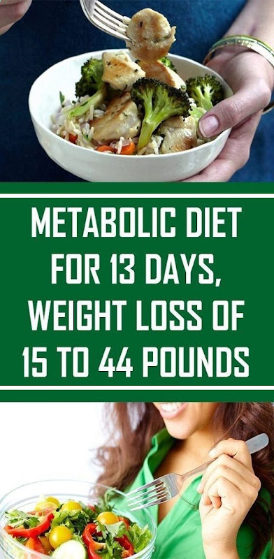 Metabolic Diet Lasts 13 Days, You Will Lose 15 To 44 Pounds