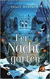 Neuerscheinungen im August 2018 #3 - Der Nachtgarten von Polly Horvath
