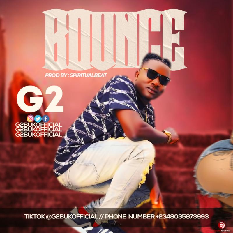 "[Audio + Video] G2 – ""Bounce"" #Arewapublisize"