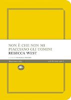 Rebecca West-Non è che non mi piacciano gli uomini-Traduzione di Francesca Cosi e Alessandra Repossi - copertina