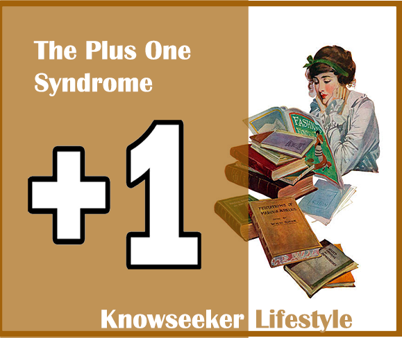 Procrastination: Dangers Of The Plus One Syndrome